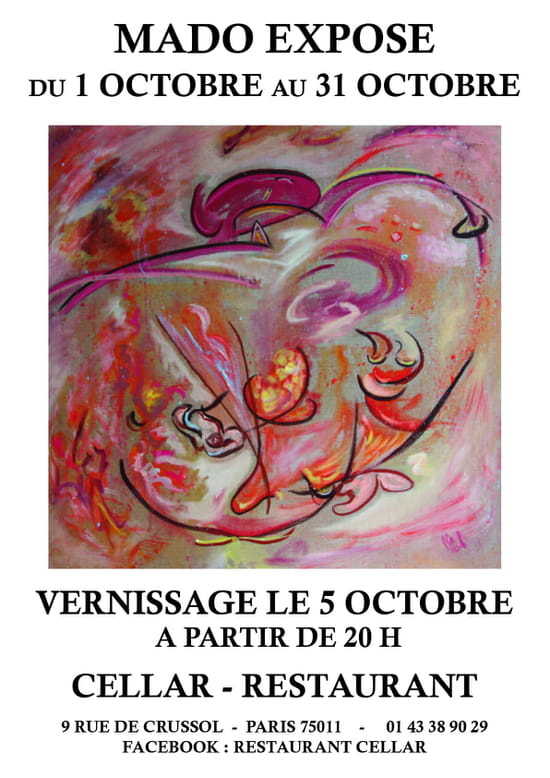 """Cellar  - Exposition du peintre """"MADO"""" -   © Vernissage le 05 Octobre a partir de 20H00"""