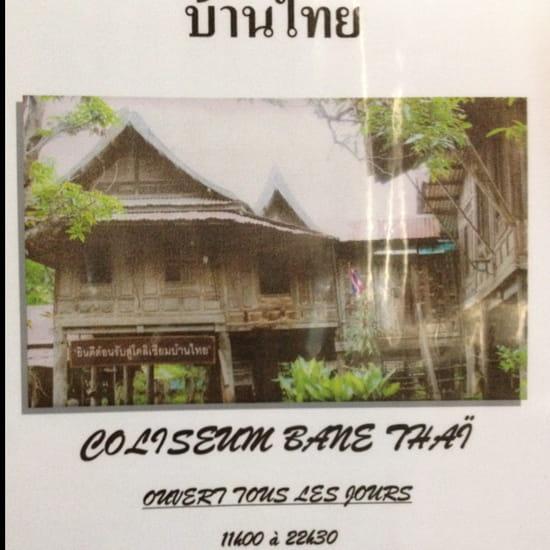 , Restaurant : Coliseum Bane Thaï  - Restaurant coliseum Bane thaï ouvert 7/7 de 11h00 a 15h00 et de16h00 a 22h00 -